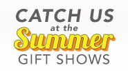 Upcoming Summer Gift Shows